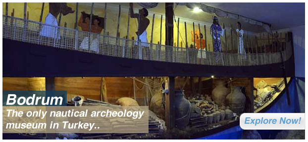 Bodrum: The only nautical archeology museum in Turkey..
